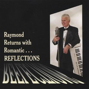Raymond Returns with Romantic Reflections