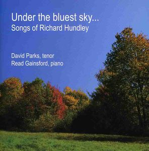 Under the Bluest Sky Songs of Richard Hundley