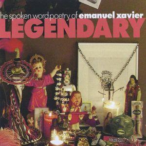 Legendary-The Spoken Word Poetry of Emanuel Xavier