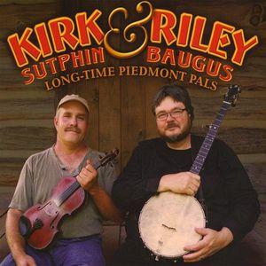 Kirk & Riley -- Long Time Piedmont Pals