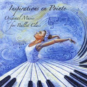 Inspirations en Pointe: Original Music for Ballet