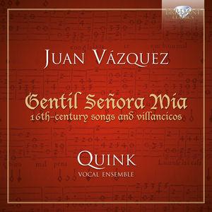 Gentil Senora Mia: 16th-Century Songs & Villancico