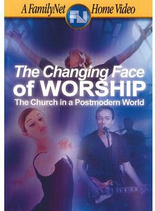 Changing Face of Worship