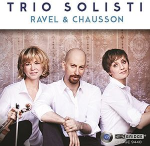Trio Solisti Plays Ravel & Chausson