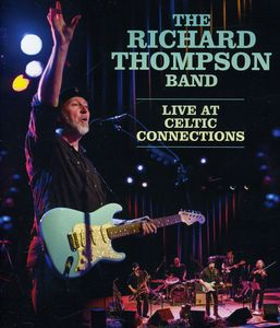The Richard Thompson Band: Live at Celtic Connections