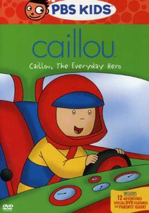 Caillou: Caillou, The Everyday Hero