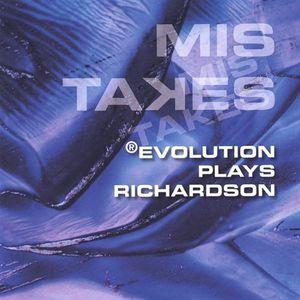 Evolution Plays Richardson/ Mis Takes