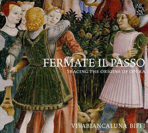 Fermate Il Passo-Tracing the Origins of Opera