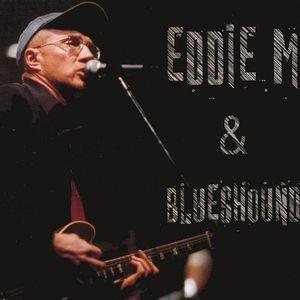 Eddie M & Blueshound