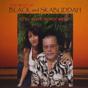 Best of Black and Skabuddah Still Alive in Key Wes