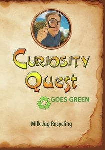Curiosity Quest Goes Green: Milk Jug Recycling