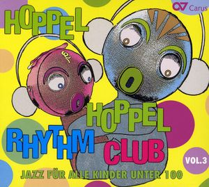 Hoppel Hoppel Rhythm Club, Vol. 3: Jazz For Kids