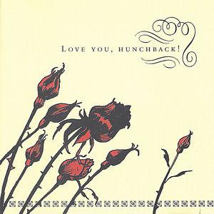 Love You Hunchback!