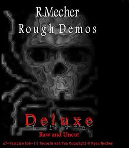 Rough Demos Deluxe Live Raw & Uncut