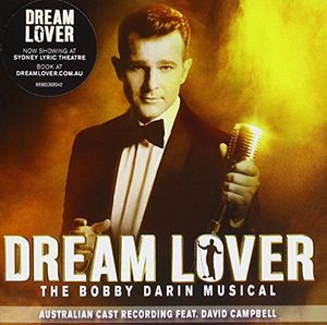Dream Lover: Bobby Darin Musical(Australian Cast) [Import]