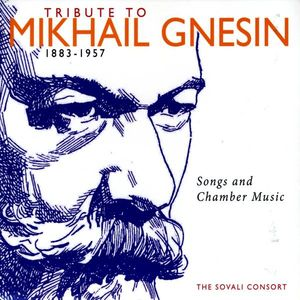 Tribute to Mikhail Gnesin-Songs & Chamber Music