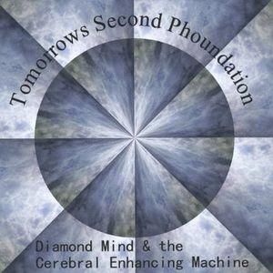 Diamond Mind & the Cerebral Enhancing Machine