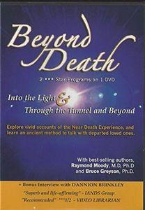 Beyond Death With Raymond Moody M.D, Ph.D And Bruce Greysonn, Ph.D.