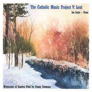 Catholic Music Project Volume V: Lent