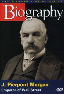 Biography: J Pierpont Morgan
