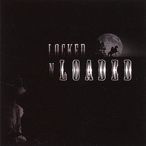 Locked N Loaded