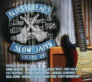 Blues Bureau's Slow Jams, Vol. 1: Low Down and Dirty Blues Collection