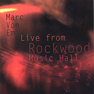Marc Von Em Live from Rockwood Music Hall