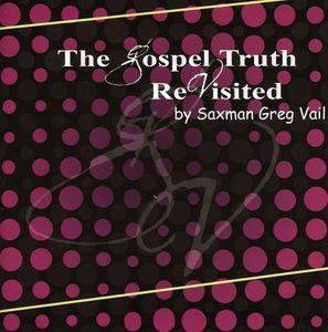 Gospel Truth Revisited
