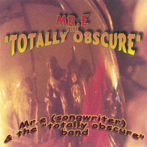 Mr. E the Totally Obscure