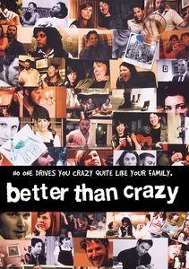 Better Than Crazy