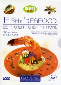 Bravo Chef! Fish And Seafood: Be A Great Chef At Home