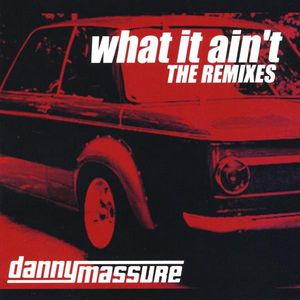 What It Ain't - Remixes