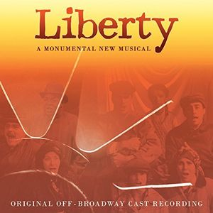 Liberty: A Monumental New Musical /  O.C.R.