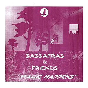 Sassafras & Freinds Magic Happens