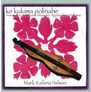 Ke Kukima Plinahe: Hawaiian & Polynesian Music for
