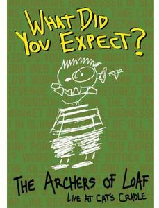 The Archers of Loaf - What Did You Expect? Live at Cat's Cradle
