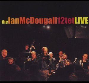 Ian McDougall 12-Tet Live