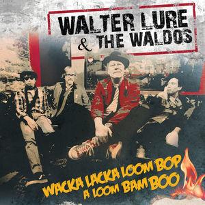 Wacka Lacka Boom Bop A Loom Bam Boo , Walter Lure & the Waldos
