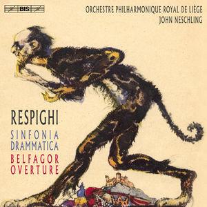 Ottorino Respighi: Sinfonia Drammatica & Belfagor
