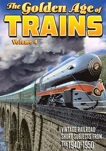 Trains the Golden Age of Trains, Volume 4
