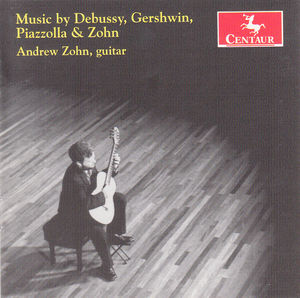 Plays Debussy Gershwin Piazzolla & Zohn