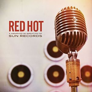 Red Hot: Memphis Celebrations Of Sun Records (Various Artists)