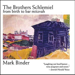 Brothers Schlemiel from Birth to Bar Mitzvah