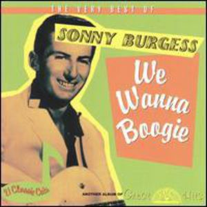 Very Best of Sonny Burgess-We Wanna Boogie