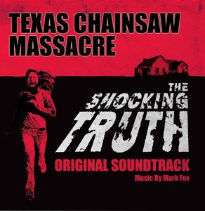 The Texas Chainsaw Massacre: The Shocking Truth (Original Soundtrack)
