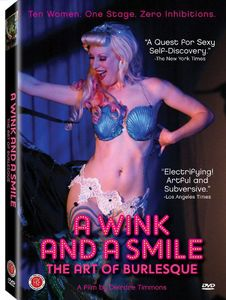 A Wink and a Smile: The Art of Burlesque