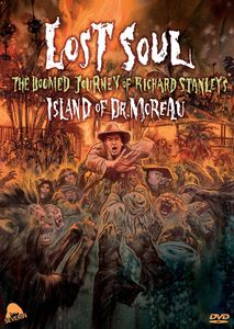 "Lost Soul: The Doomed Journey of Richard Stanley's ""Island of Dr. Moreau"""