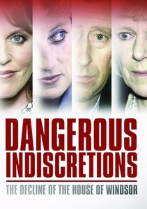 Dangerous Indiscretions: The Decline of the House of Windsor