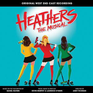 Heathers The Musical (original West End Cast Recording) [Explicit Content]
