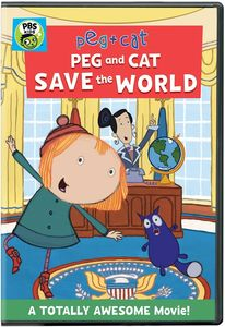 Peg + Cat: Peg and Cat Save the World